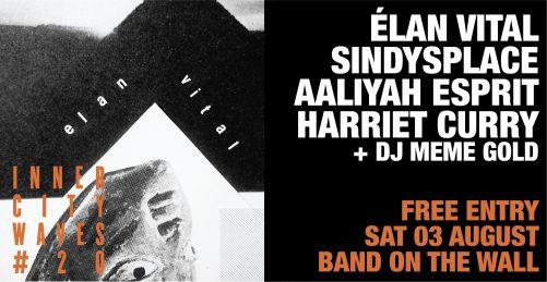 Inner City Waves: élan vital + SINDYSPLACE + Aaliyah Esprit